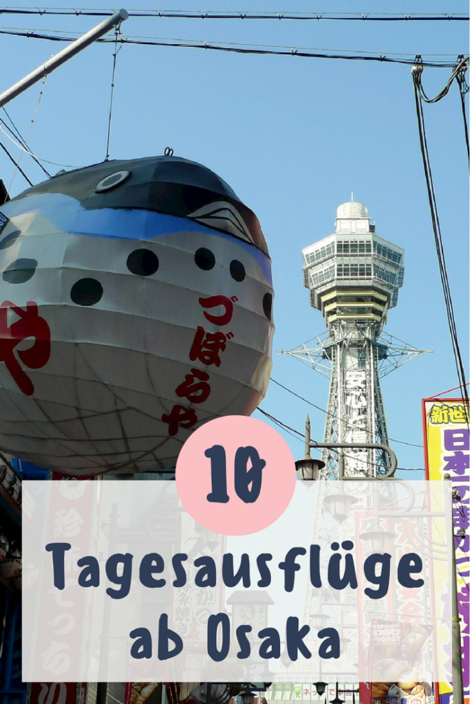 Osaka die besten tagesausflüge Pinterest.png